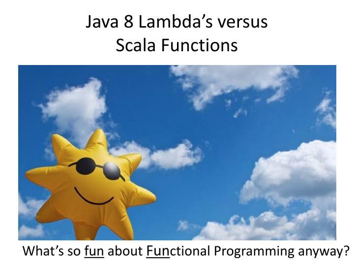 Java 8 Lambda's versus