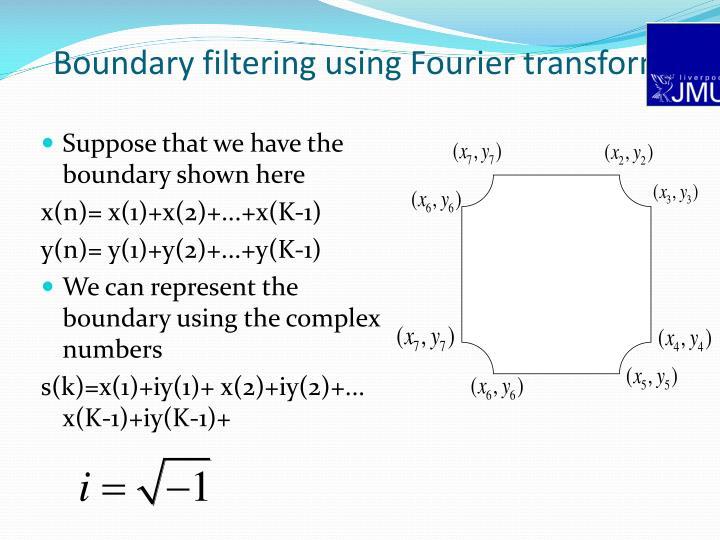 Boundary filtering using Fourier transform