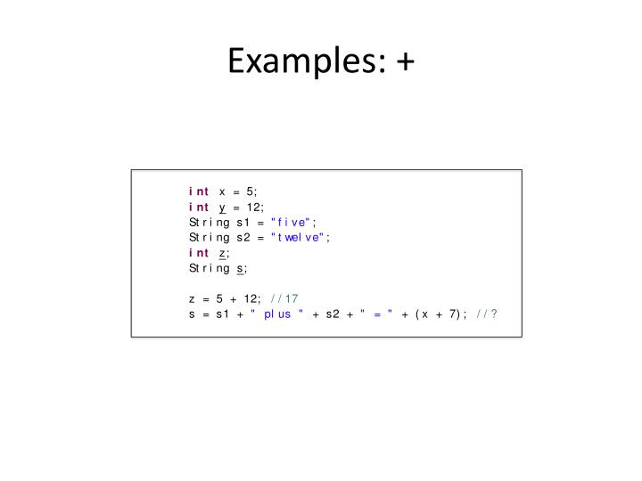 Examples: +