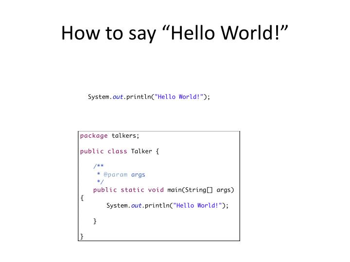 How to say hello world