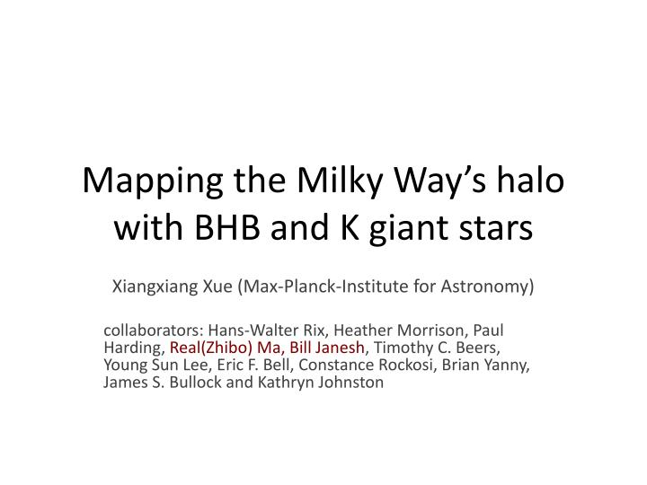 Mapping the milky way s halo with bhb and k giant stars