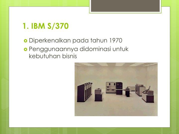 1. IBM S/370