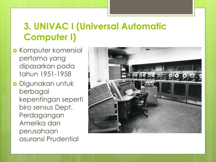 3. UNIVAC I (Universal Automatic Computer I)