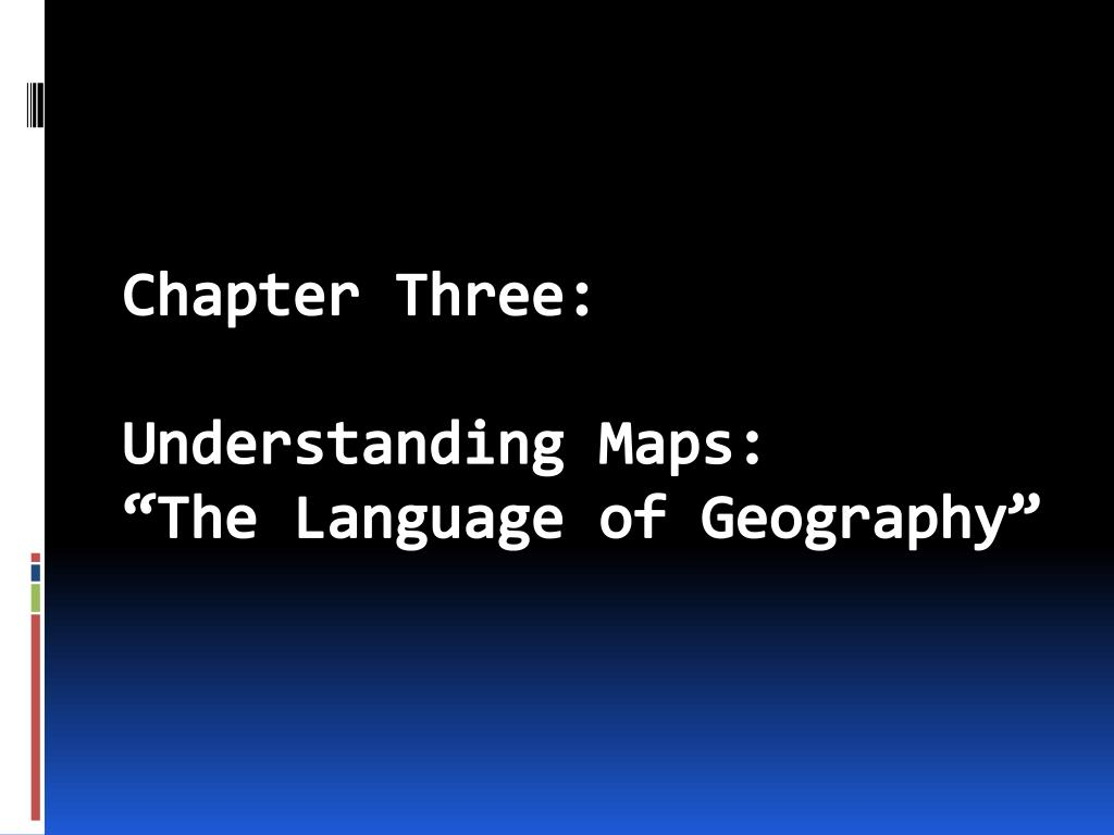 ppt chapter three understanding maps the language of geography