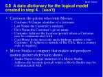 5 0 a data dictionary for the logical model created in step 4 con t