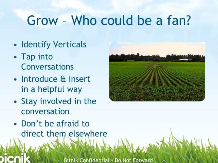 Grow – Who could be a fan?