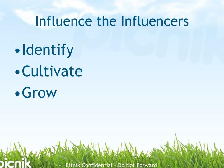 Influence the Influencers