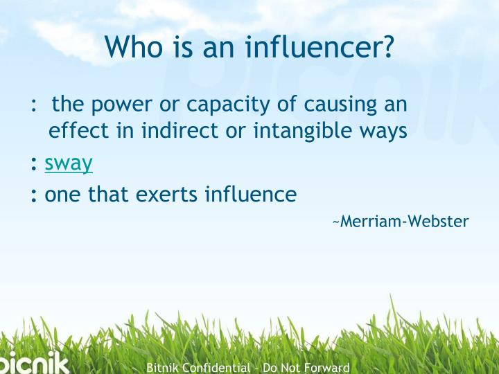 Who is an influencer?