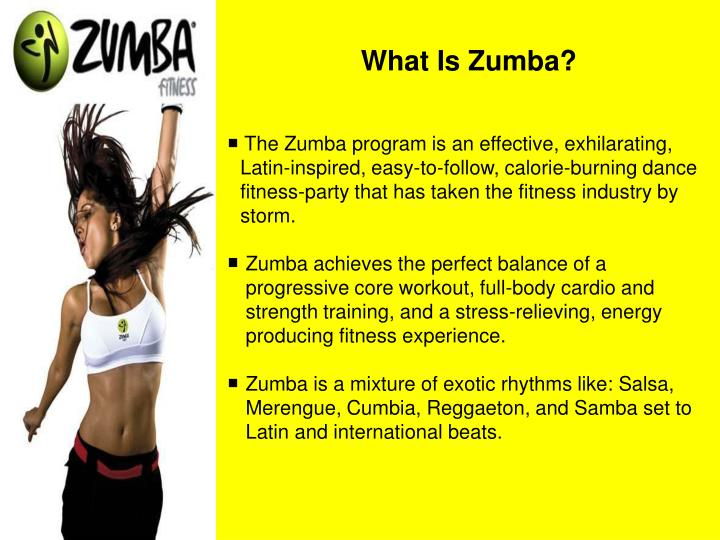 Ppt zumba fitness party yourself into shape powerpoint what is zumba toneelgroepblik Choice Image