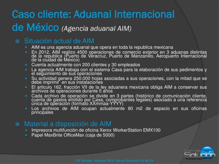 Caso cliente aduanal internacional de m xico agencia aduanal aim