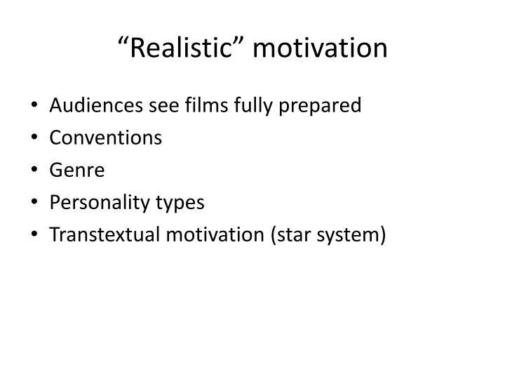"""Realistic"" motivation"