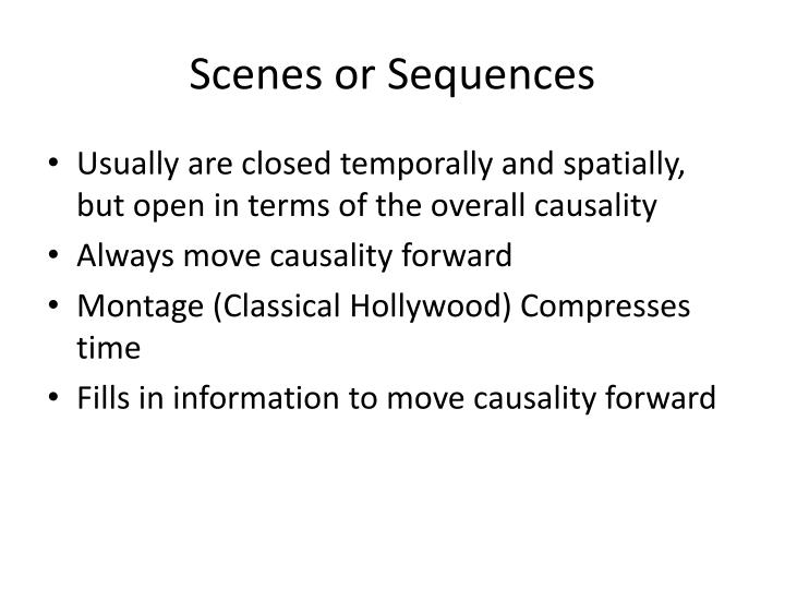 Scenes or Sequences