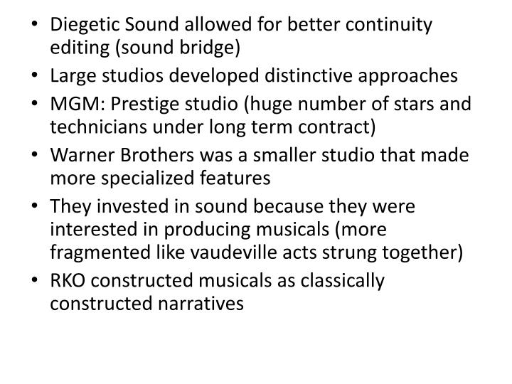 Diegetic Sound allowed for better continuity editing (
