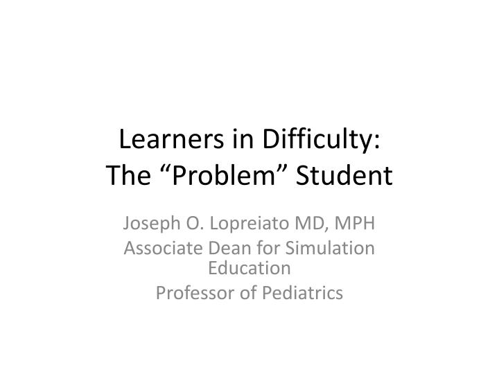 learners in difficulty the problem student n.