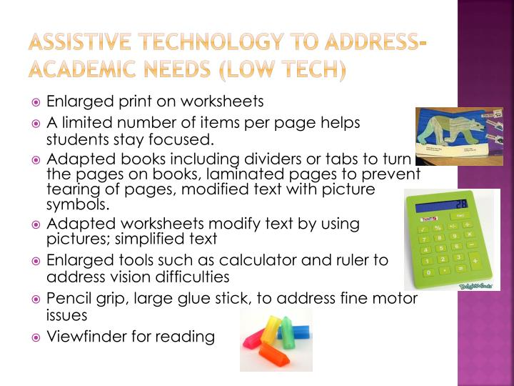 Assistive Technology to address- Academic Needs (Low Tech)