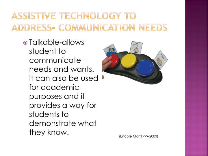 Assistive Technology to address- Communication Needs