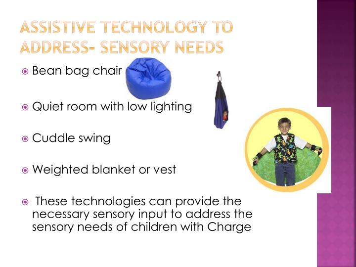 Assistive Technology to address- Sensory Needs