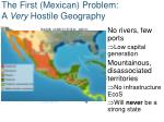 the first mexican problem a very hostile geography