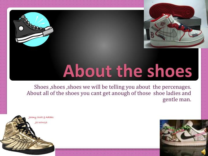 About the shoes