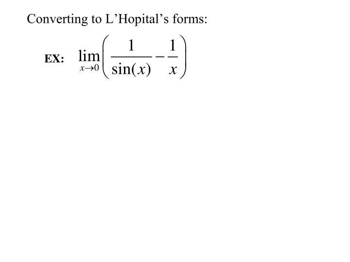 Converting to L'Hopital's forms: