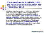 fda amendments act fdaa 2007 and fda safety and innovation act fdasia of 2012
