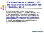 fda amendments act fdaa 2007 and fda safety and innovation act fdasia of 20121