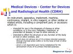 medical devices center for devices and radiological health cdrh