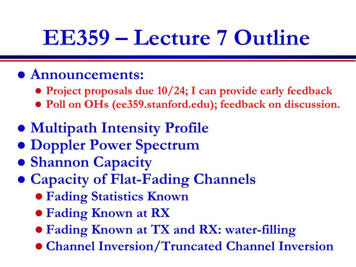 Ee359 lecture 7 outline