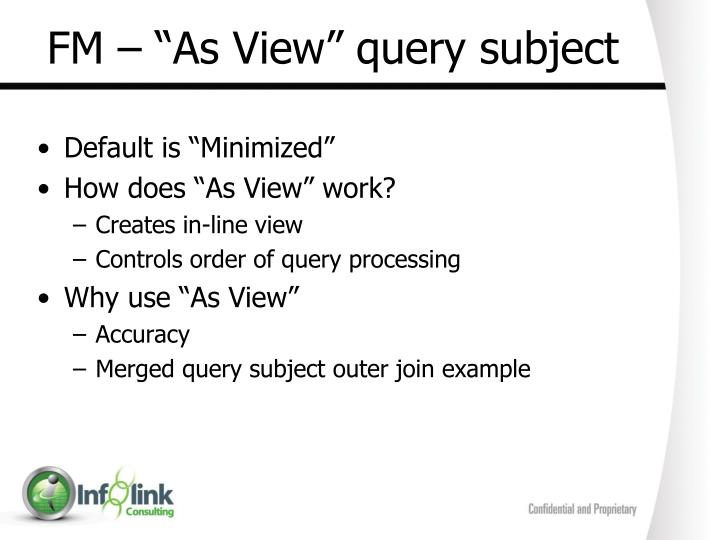 "FM – ""As View"" query subject"