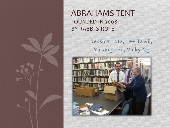 abrahams tent founded in 2008 by rabbi sirote n.
