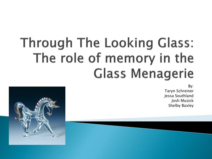 Through the looking glass the role of memory in the glass menagerie