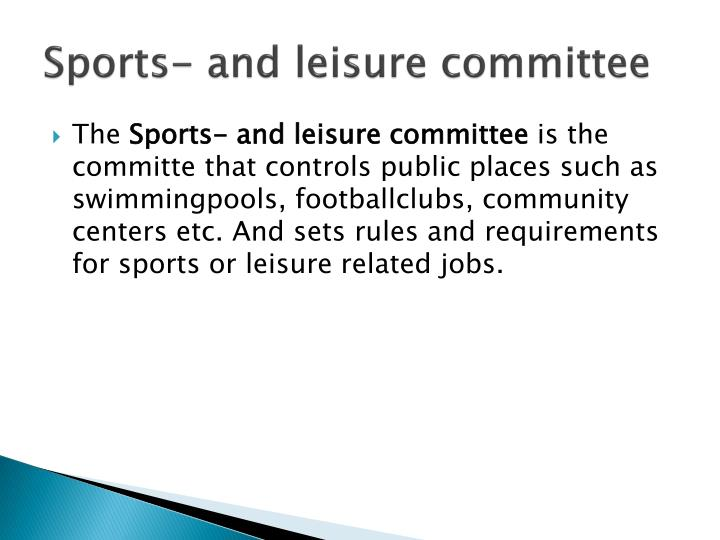 Sports- and leisure committee