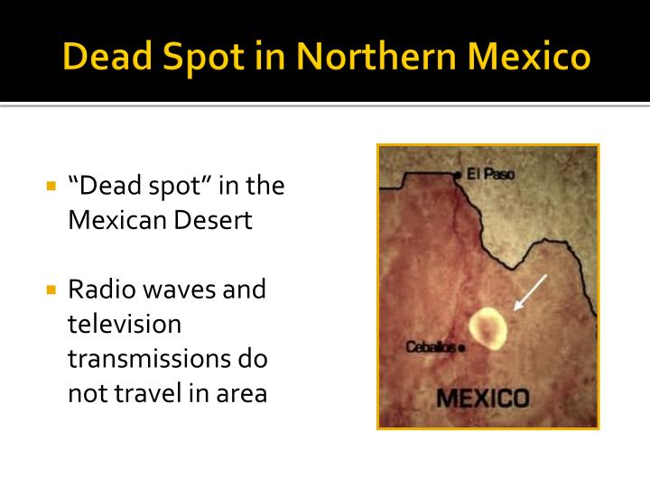 Dead spot in northern mexico