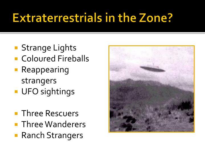 Extraterrestrials in the Zone?