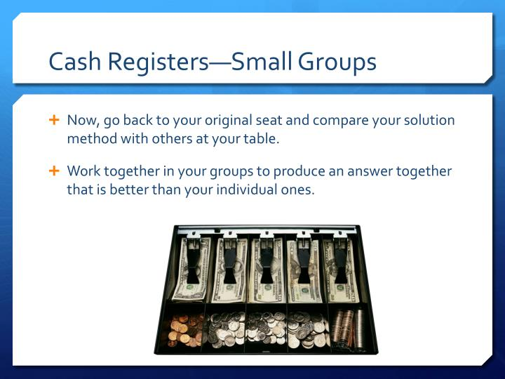 Cash Registers—Small Groups