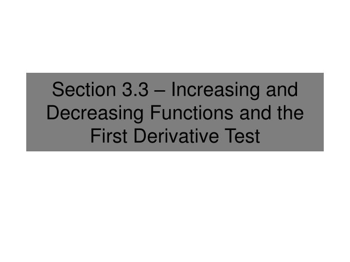 section 3 3 increasing and decreasing functions and the first derivative test n.