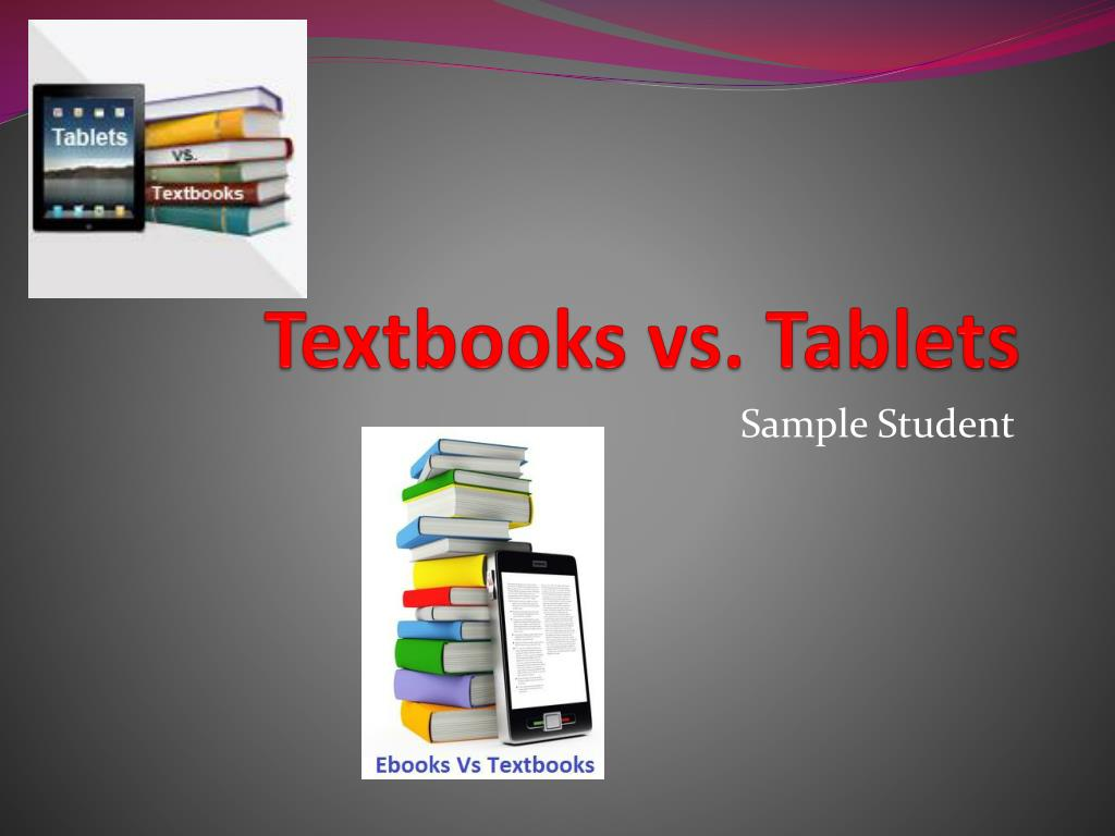 why are textbooks better than tablets