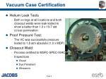 vacuum case certification