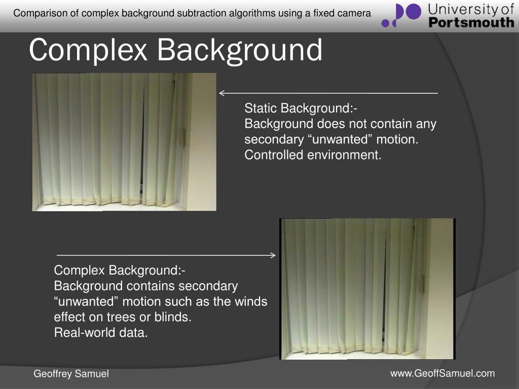 PPT - Comparison of complex background subtraction