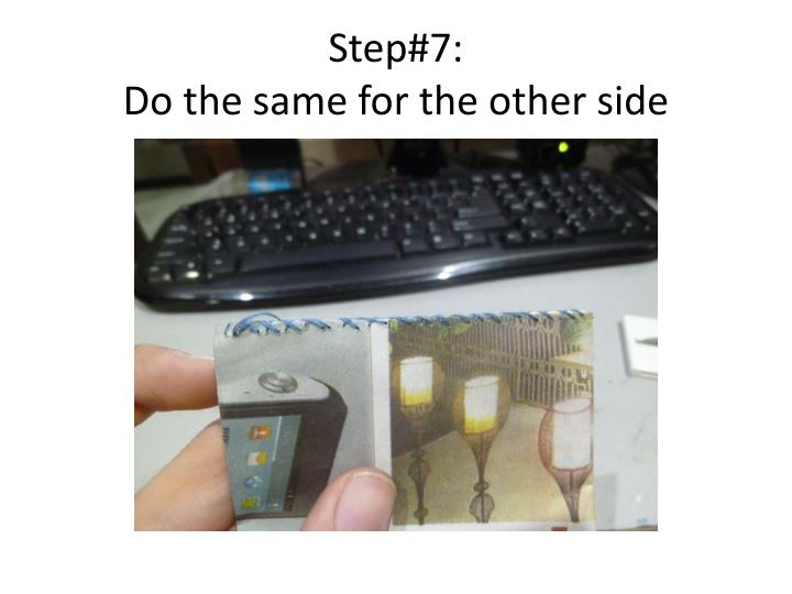 Step#7: