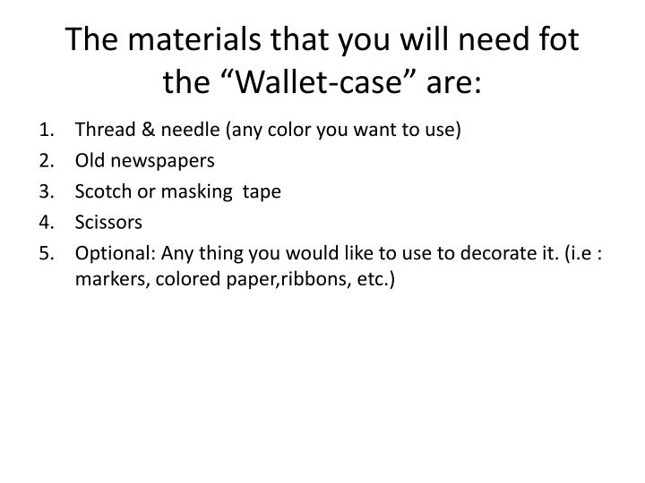 The materials that you will need fot the wallet case are