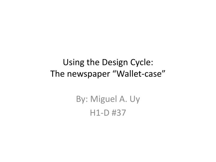 Using the design cycle the newspaper wallet case