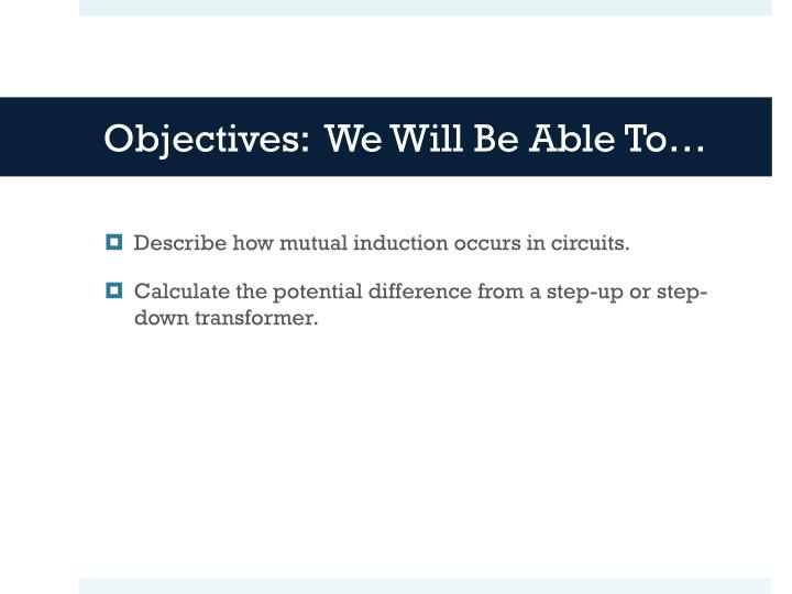 Objectives we will be able to