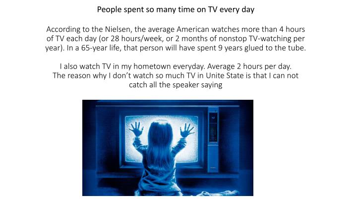 People spent so many time on tv every day