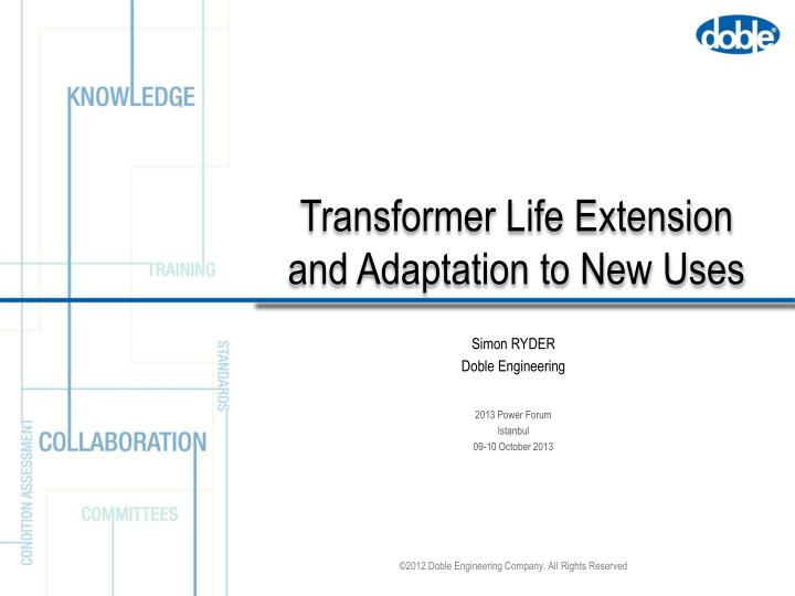 transformer life extension and adaptation to new uses n.