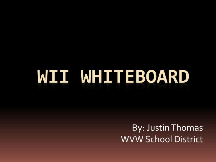 By justin thomas wvw school district