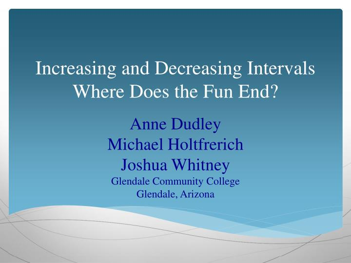 increasing and decreasing intervals where does the fun end n.
