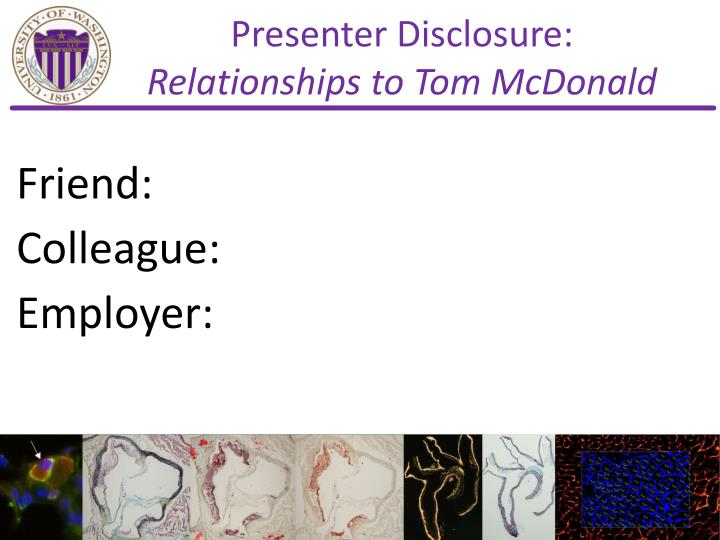Presenter disclosure relationships to tom mcdonald