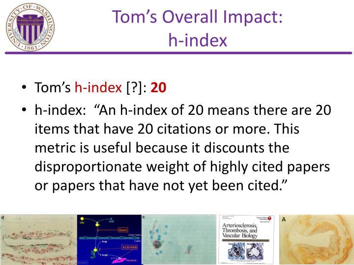 Tom's Overall Impact: