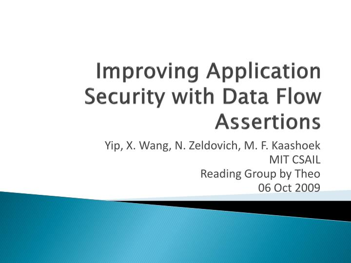 improving application security with data flow assertions n.
